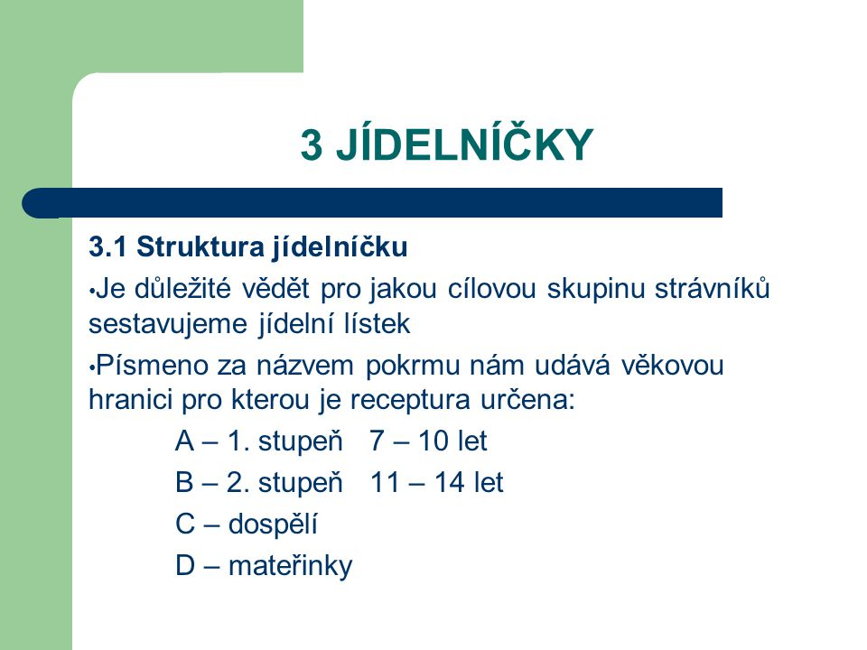 3 JÍDELNÍČKY 3.1 Struktura jídelníčku