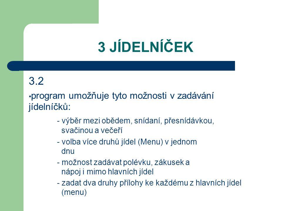 3 JÍDELNÍČEK 3.2 program umožňuje tyto možnosti v zadávání jídelníčků: