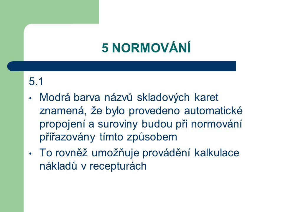 5 NORMOVÁNÍ 5.1.