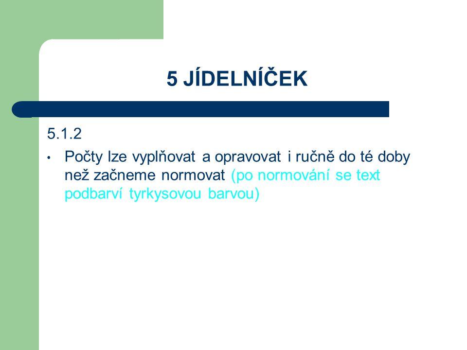 5 JÍDELNÍČEK 5.1.2.