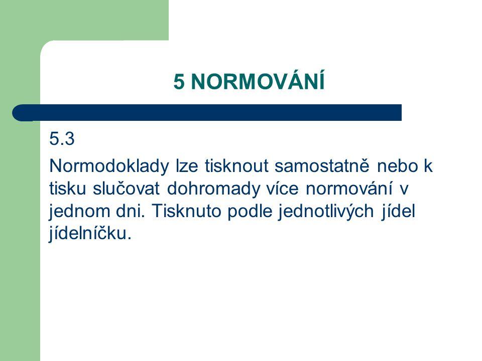 5 NORMOVÁNÍ 5.3.