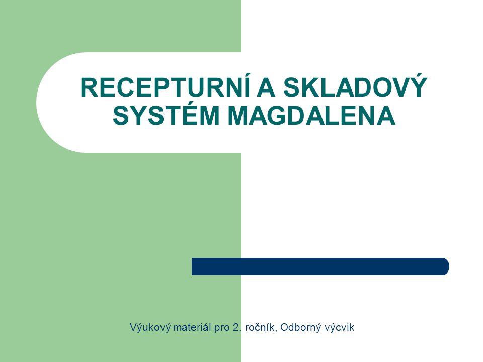 RECEPTURNÍ A SKLADOVÝ SYSTÉM MAGDALENA