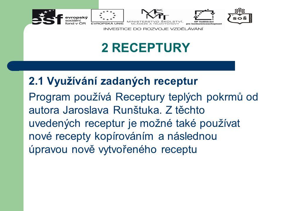 2 RECEPTURY 2.1 Využívání zadaných receptur