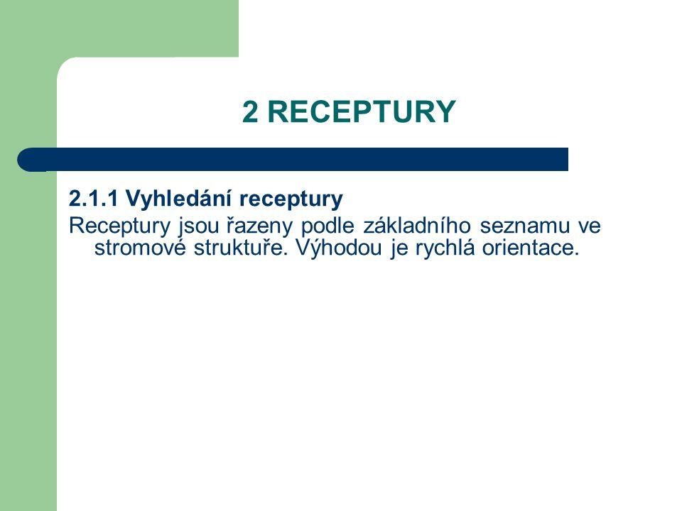 2 RECEPTURY 2.1.1 Vyhledání receptury