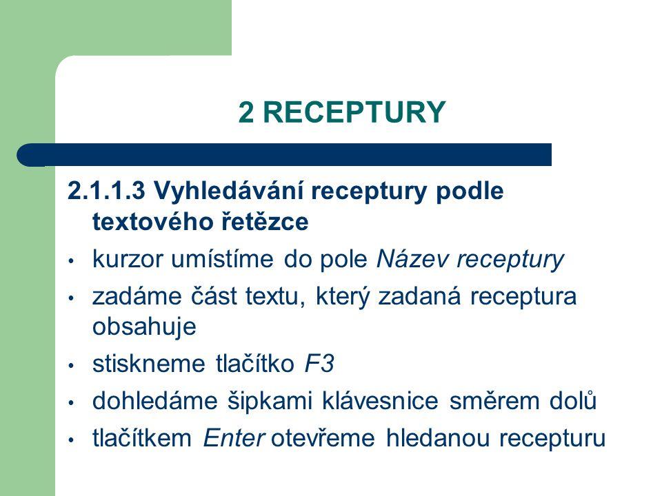 2 RECEPTURY 2.1.1.3 Vyhledávání receptury podle textového řetězce