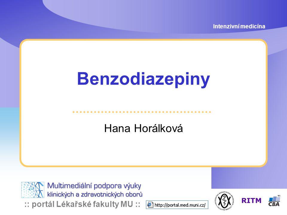 Intenzivní medicína Benzodiazepiny Hana Horálková