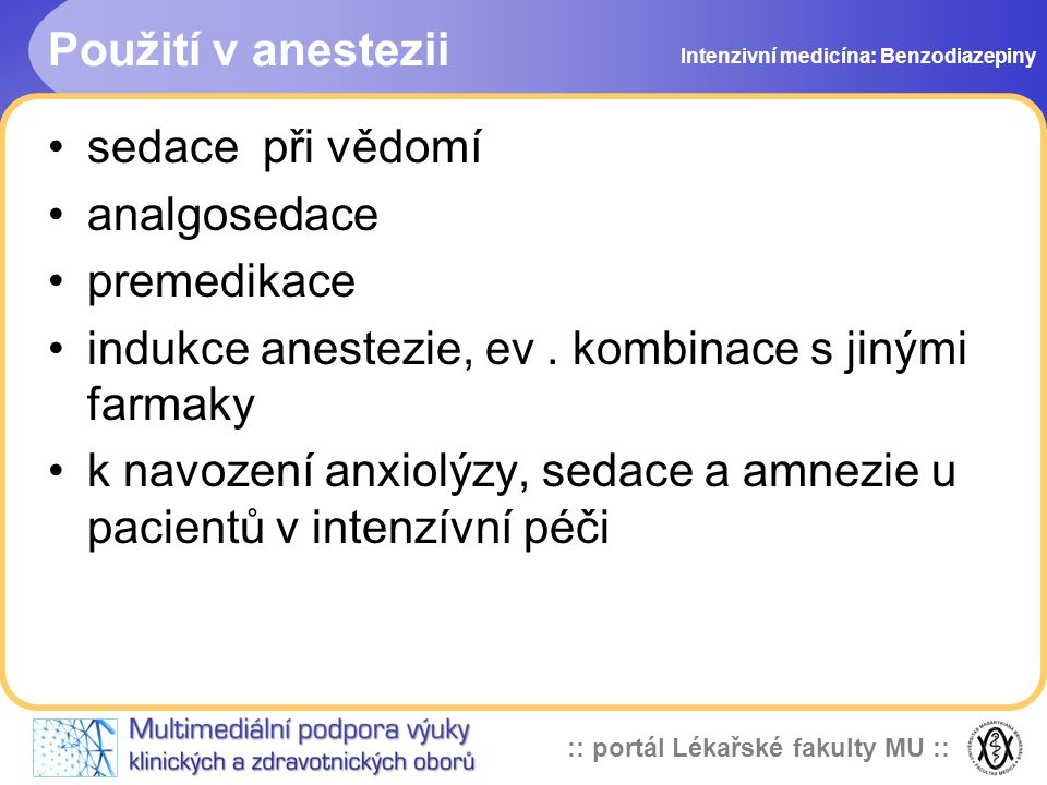 indukce anestezie, ev . kombinace s jinými farmaky
