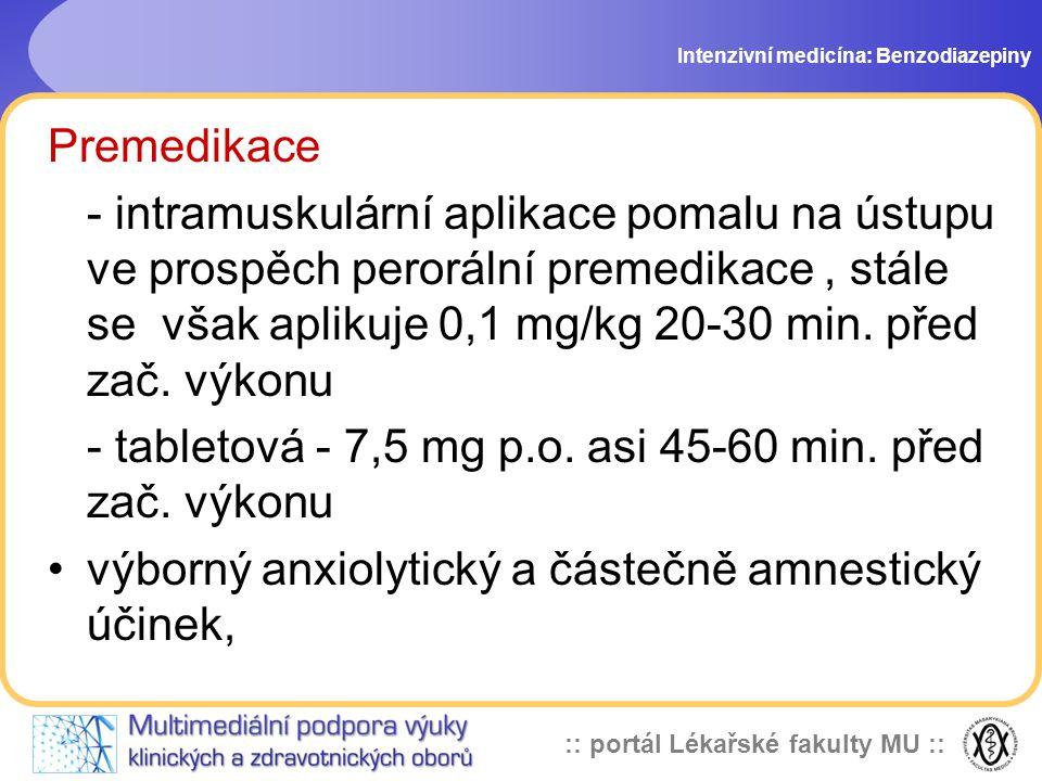 - tabletová - 7,5 mg p.o. asi 45-60 min. před zač. výkonu