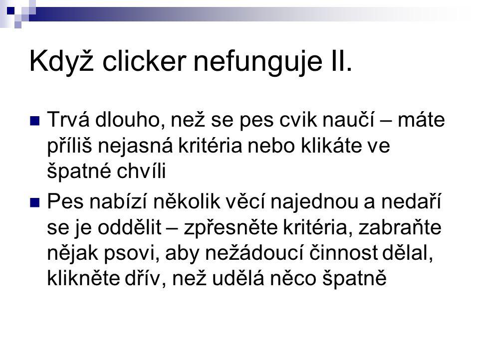Když clicker nefunguje II.