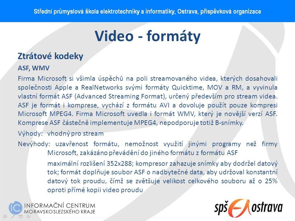 Video - formáty Ztrátové kodeky ASF, WMV
