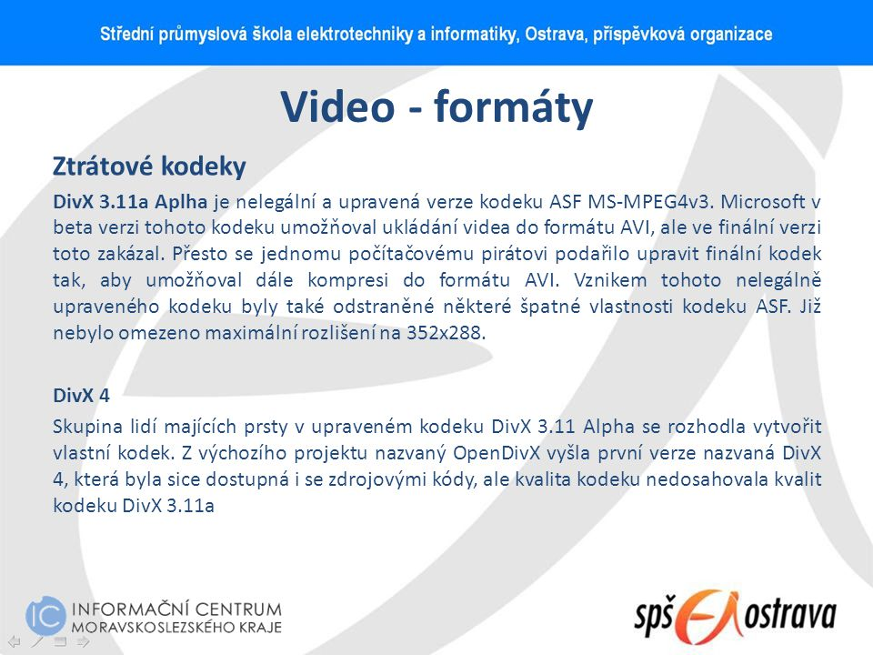 Video - formáty Ztrátové kodeky