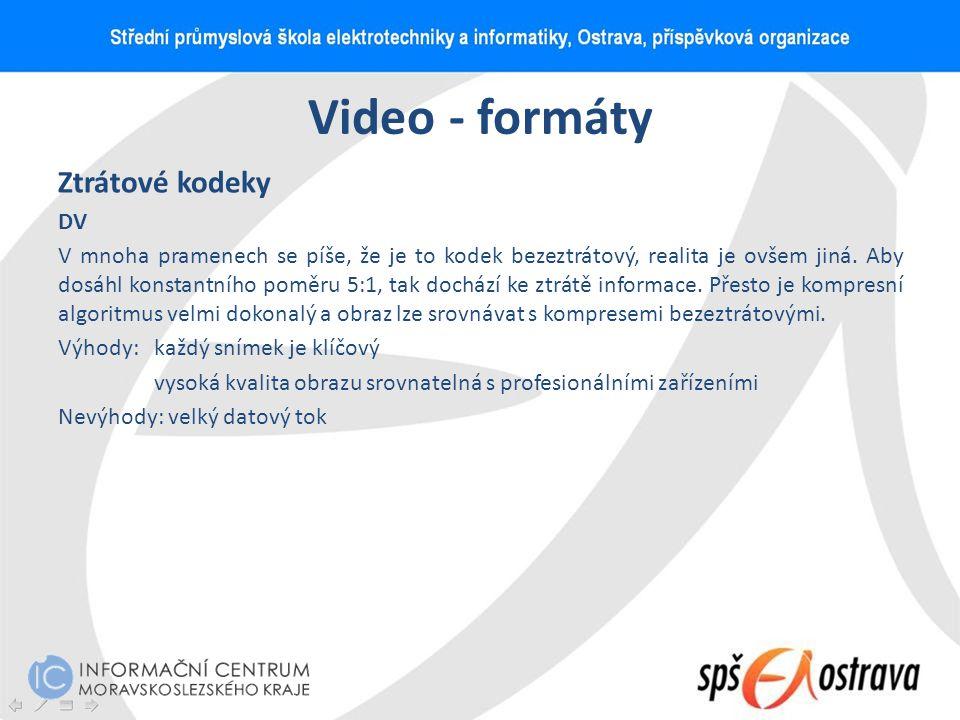 Video - formáty Ztrátové kodeky DV