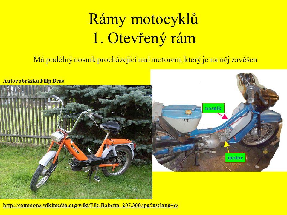Rámy motocyklů 1. Otevřený rám Má podélný nosník procházející nad motorem, který je na něj zavěšen