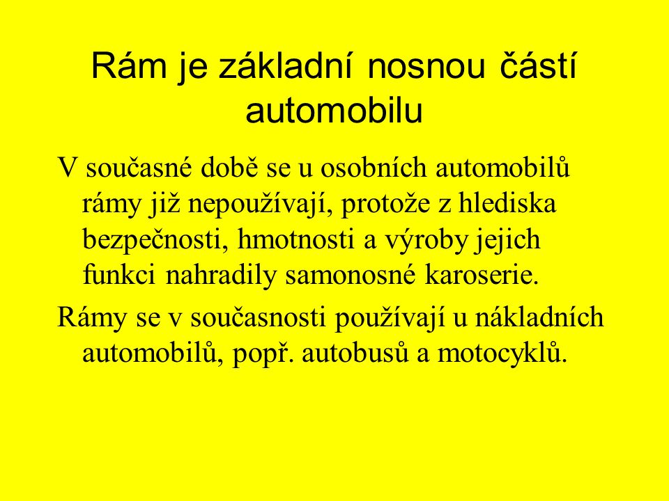 Rám je základní nosnou částí automobilu