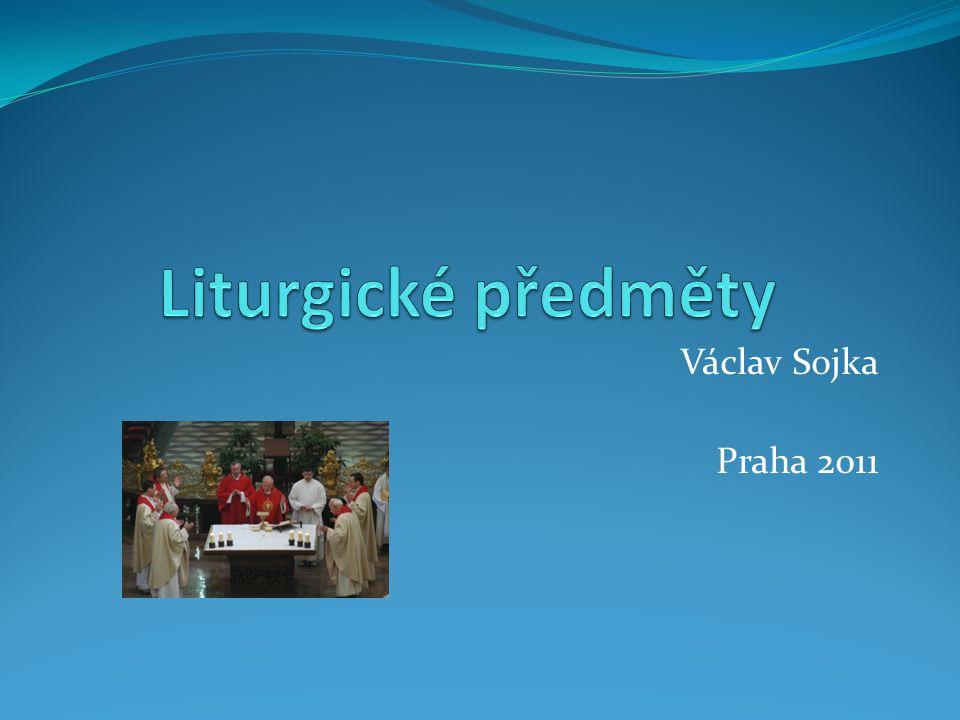 Liturgické předměty Václav Sojka Praha 2011