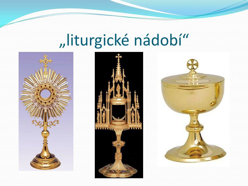 """""""liturgické nádobí"""