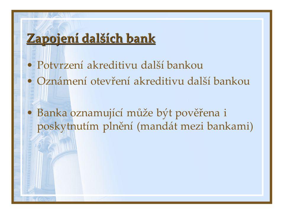 Zapojení dalších bank Potvrzení akreditivu další bankou