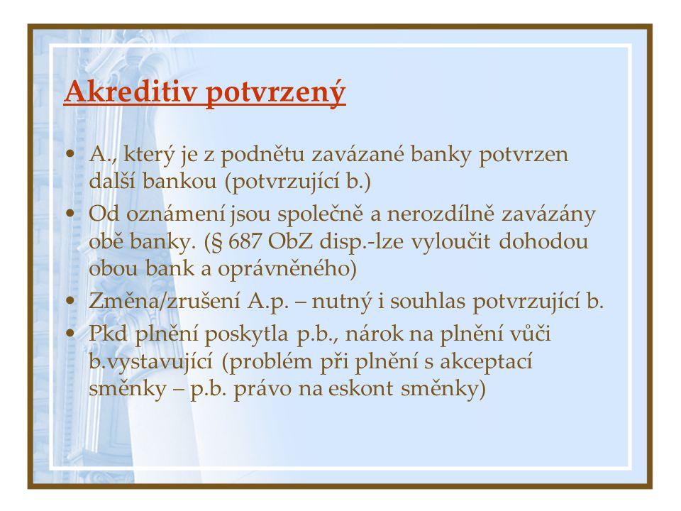 Akreditiv potvrzený A., který je z podnětu zavázané banky potvrzen další bankou (potvrzující b.)