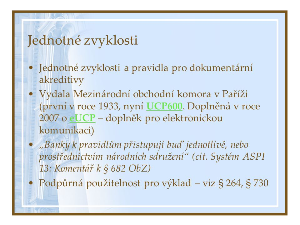 Jednotné zvyklosti Jednotné zvyklosti a pravidla pro dokumentární akreditivy.