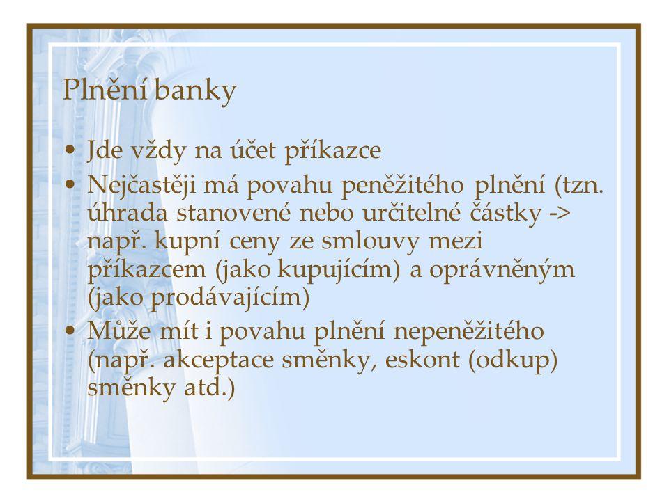 Plnění banky Jde vždy na účet příkazce