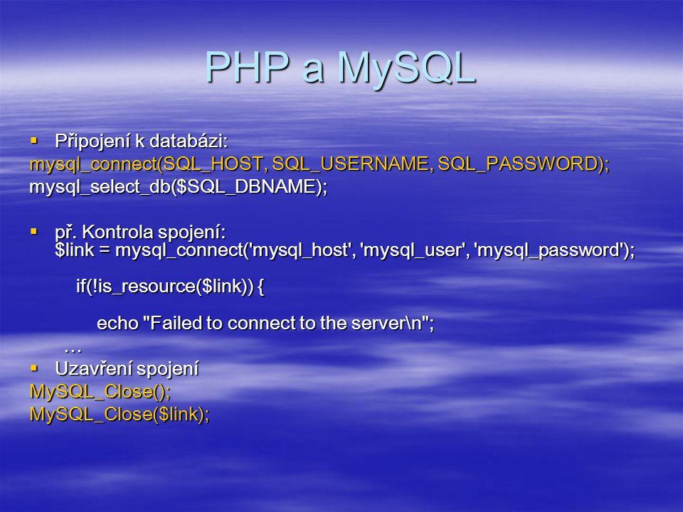 PHP a MySQL Připojení k databázi: