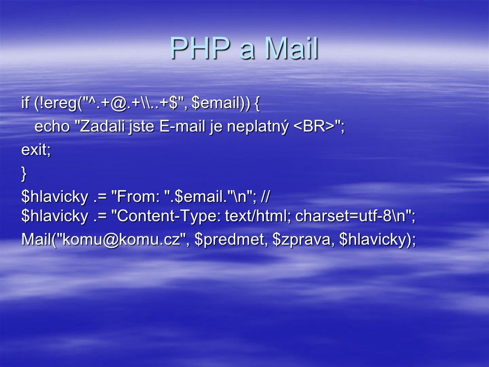 PHP a Mail if (!ereg( ^.+@.+\\..+$ , $email)) {