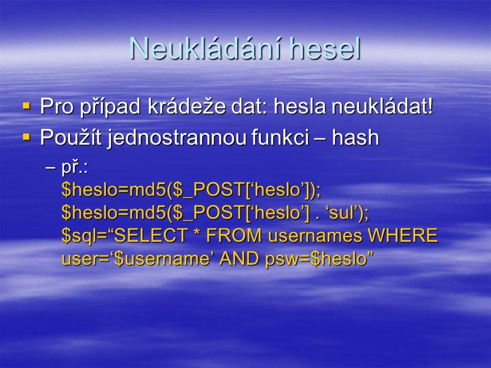 Neukládání hesel Pro případ krádeže dat: hesla neukládat!