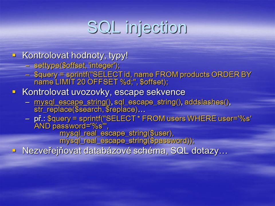 SQL injection Kontrolovat hodnoty, typy!