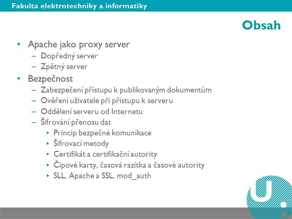 Obsah Apache jako proxy server Bezpečnost Dopředný server