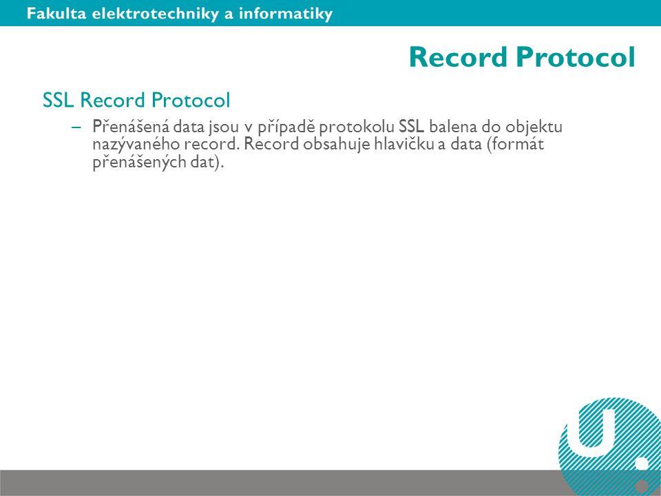 Record Protocol SSL Record Protocol