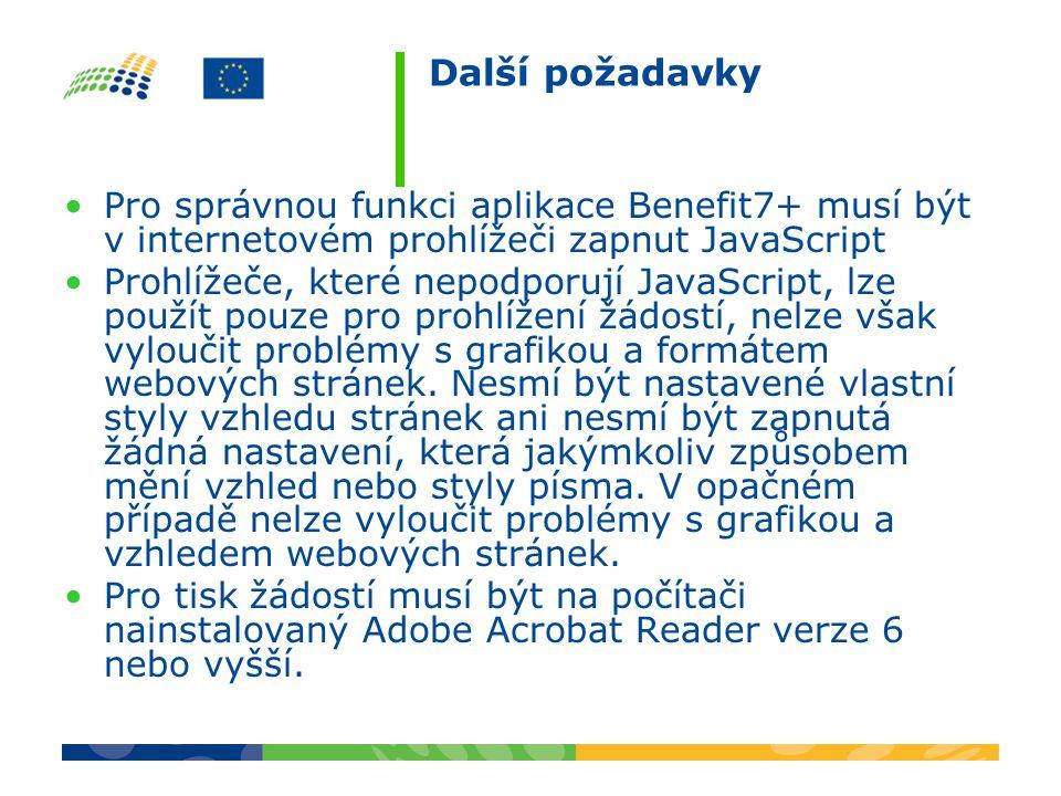 Další požadavky Pro správnou funkci aplikace Benefit7+ musí být v internetovém prohlížeči zapnut JavaScript.