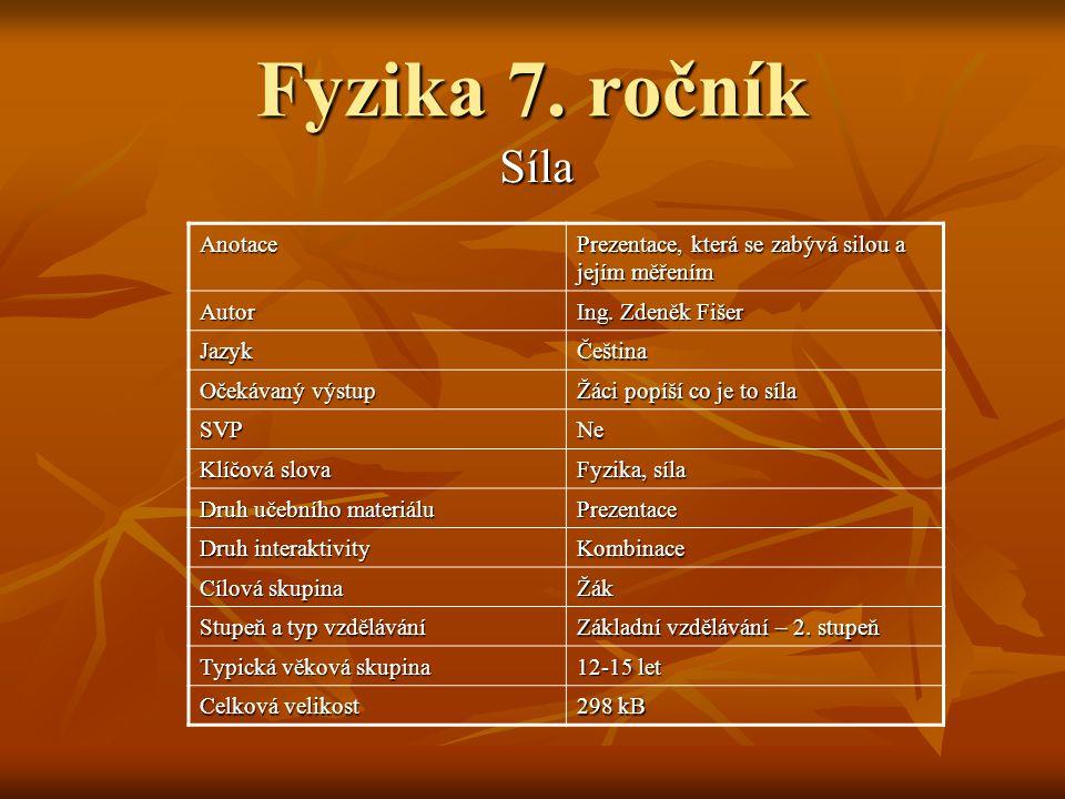 Fyzika 7. ročník Síla Anotace