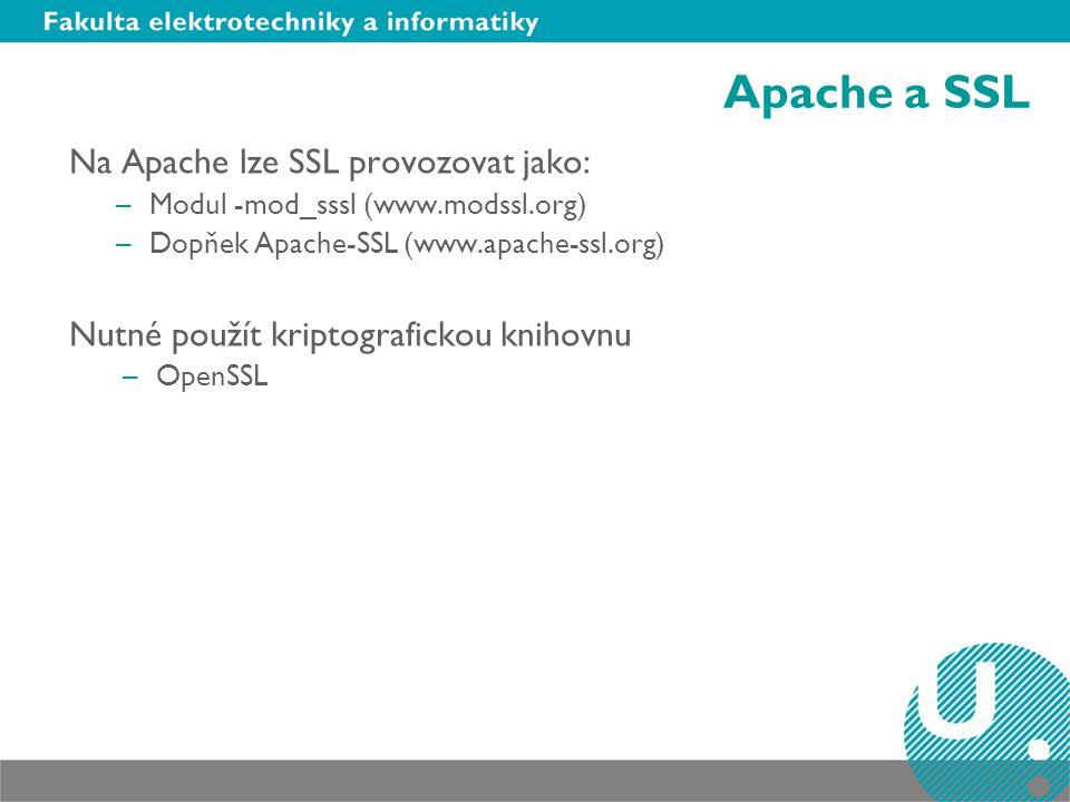Apache a SSL Na Apache lze SSL provozovat jako: