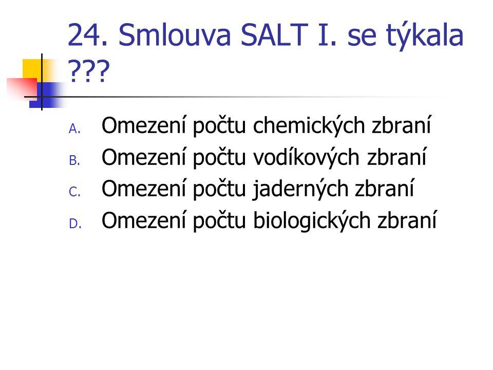 24. Smlouva SALT I. se týkala