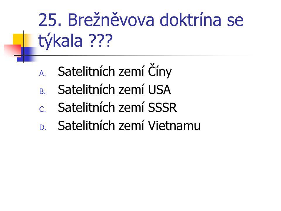 25. Brežněvova doktrína se týkala