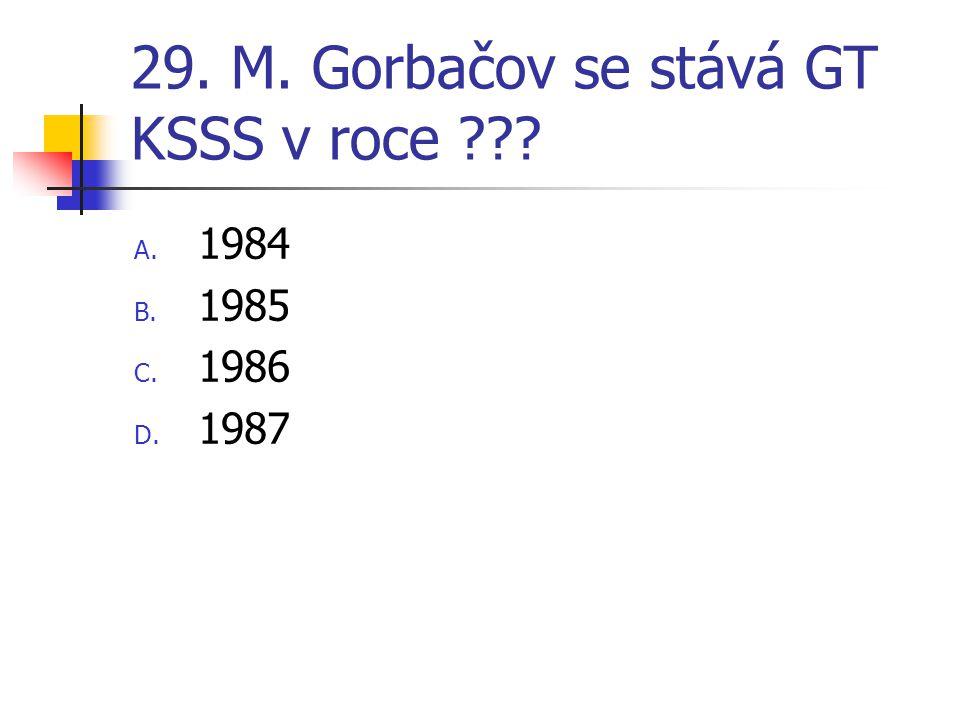 29. M. Gorbačov se stává GT KSSS v roce