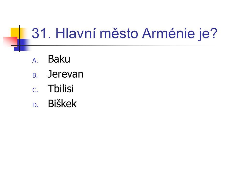 31. Hlavní město Arménie je