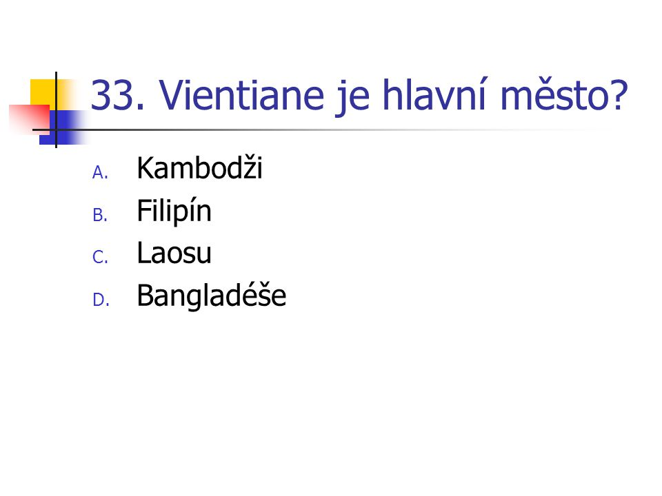 33. Vientiane je hlavní město
