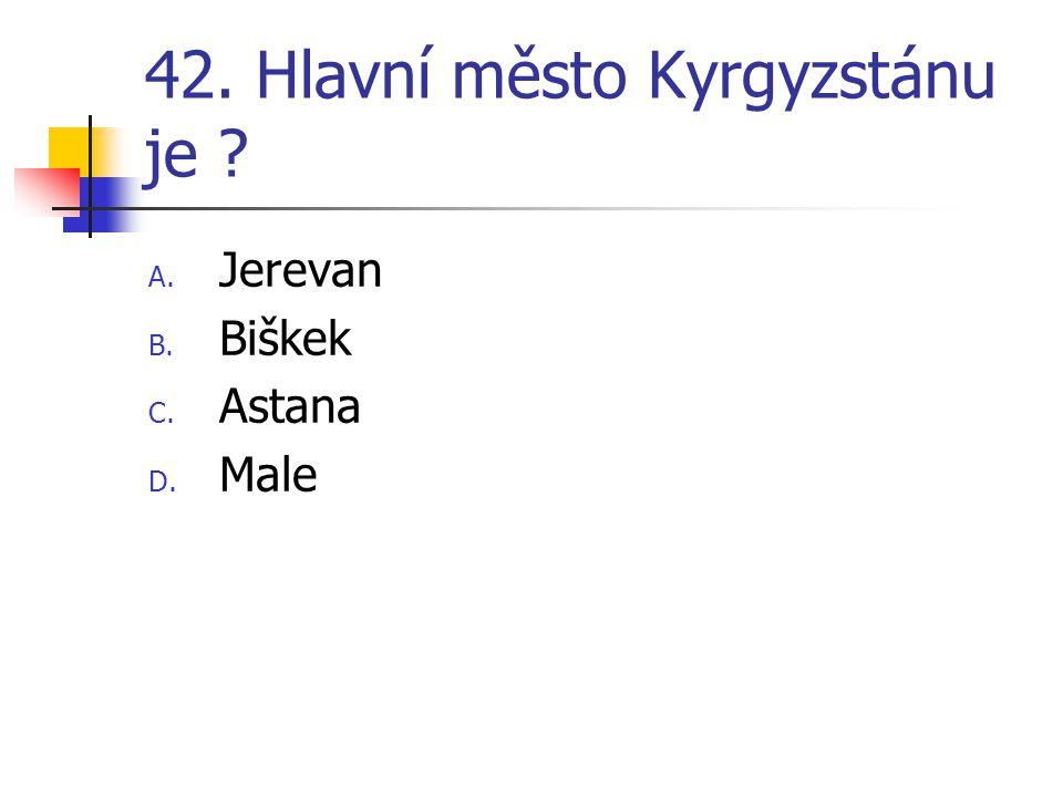 42. Hlavní město Kyrgyzstánu je