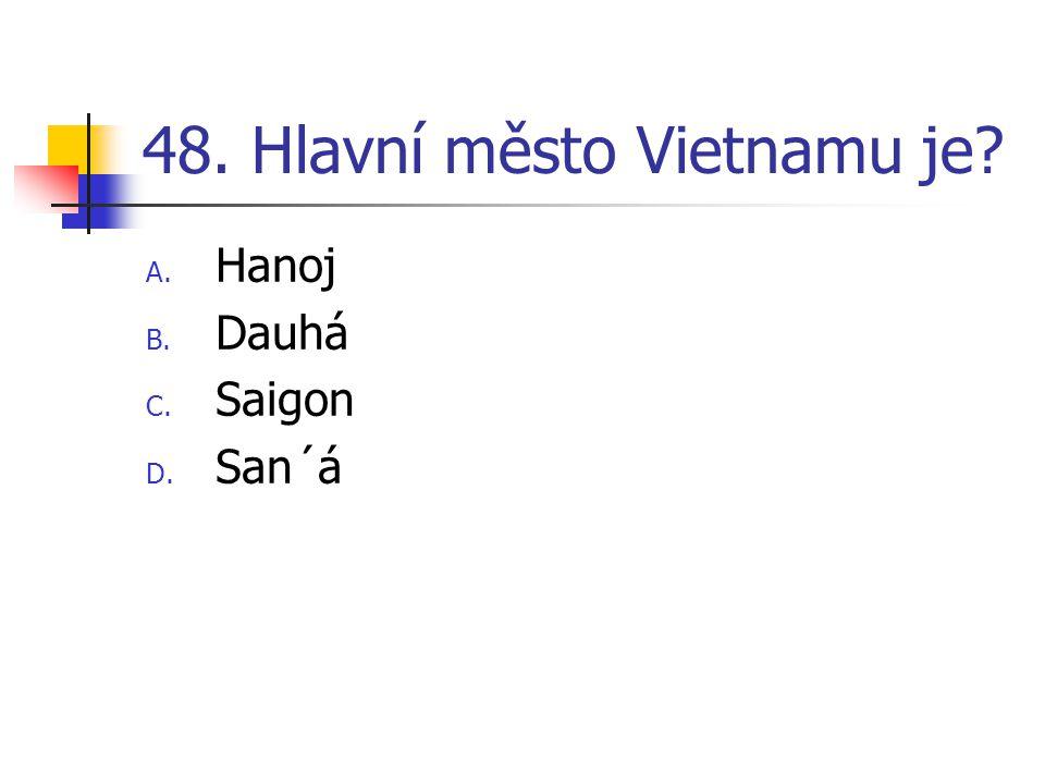 48. Hlavní město Vietnamu je