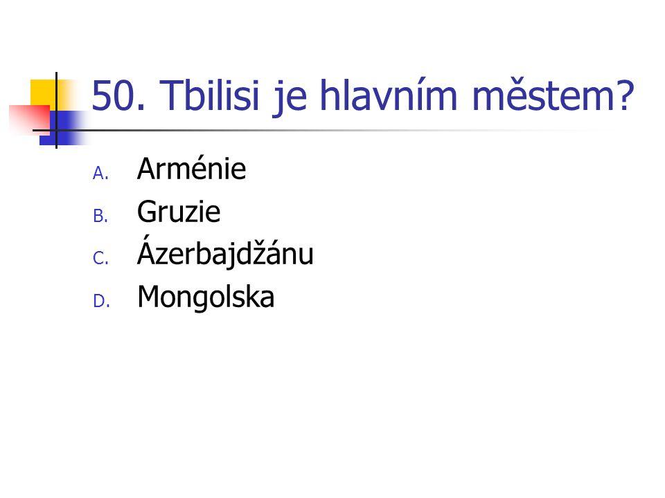 50. Tbilisi je hlavním městem