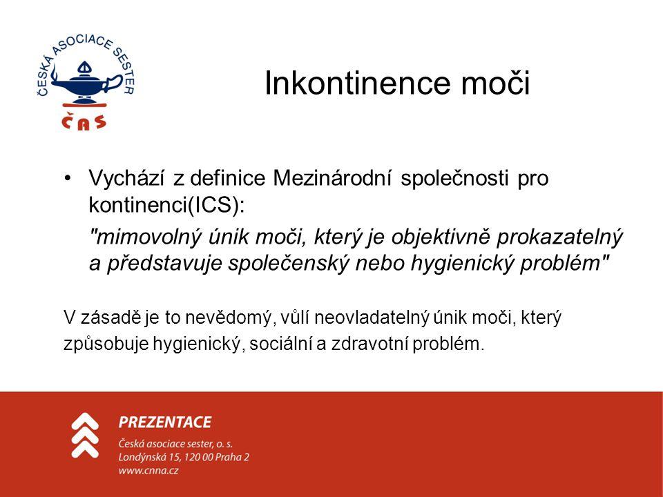 Inkontinence moči Vychází z definice Mezinárodní společnosti pro kontinenci(ICS):