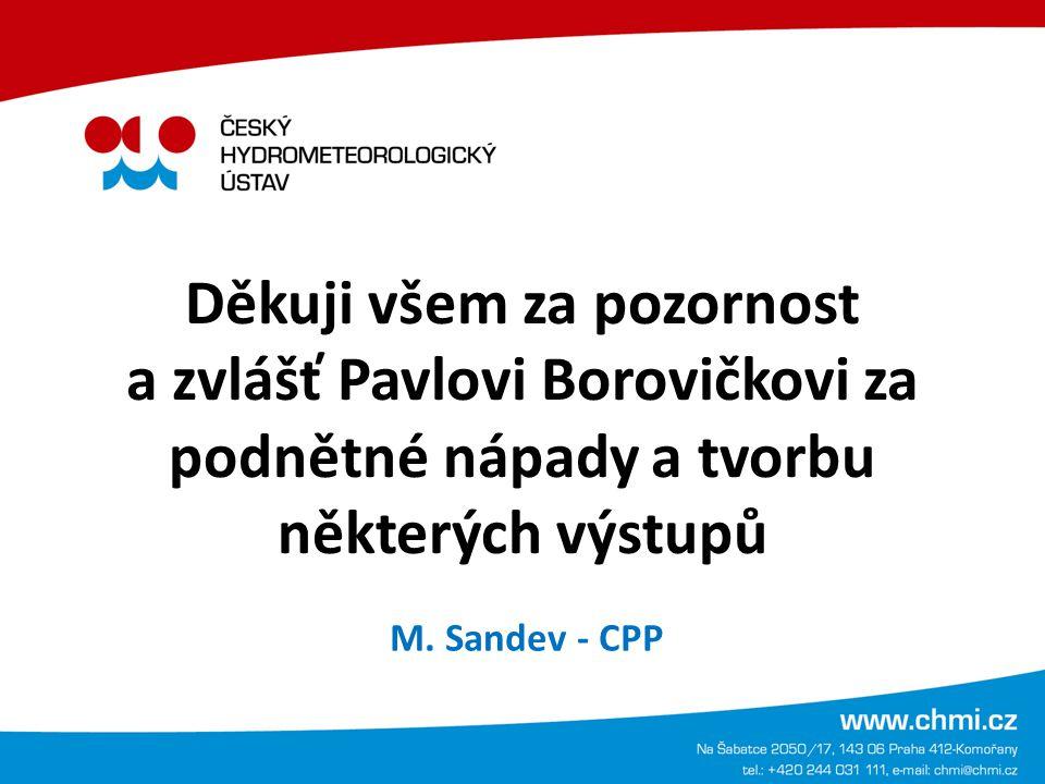 Děkuji všem za pozornost a zvlášť Pavlovi Borovičkovi za podnětné nápady a tvorbu některých výstupů
