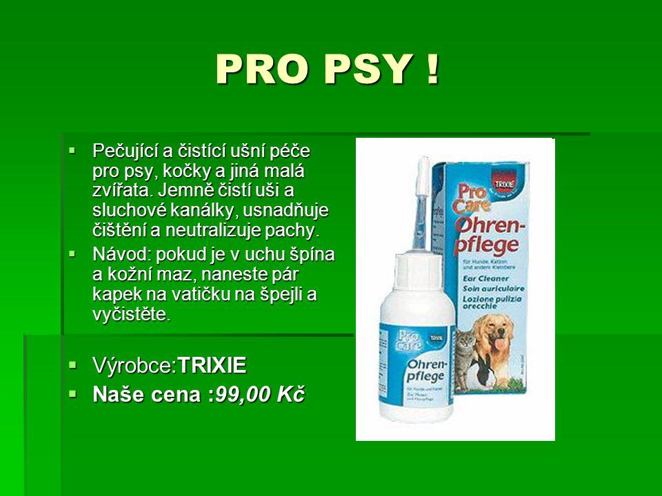 PRO PSY ! Výrobce:TRIXIE Naše cena :99,00 Kč