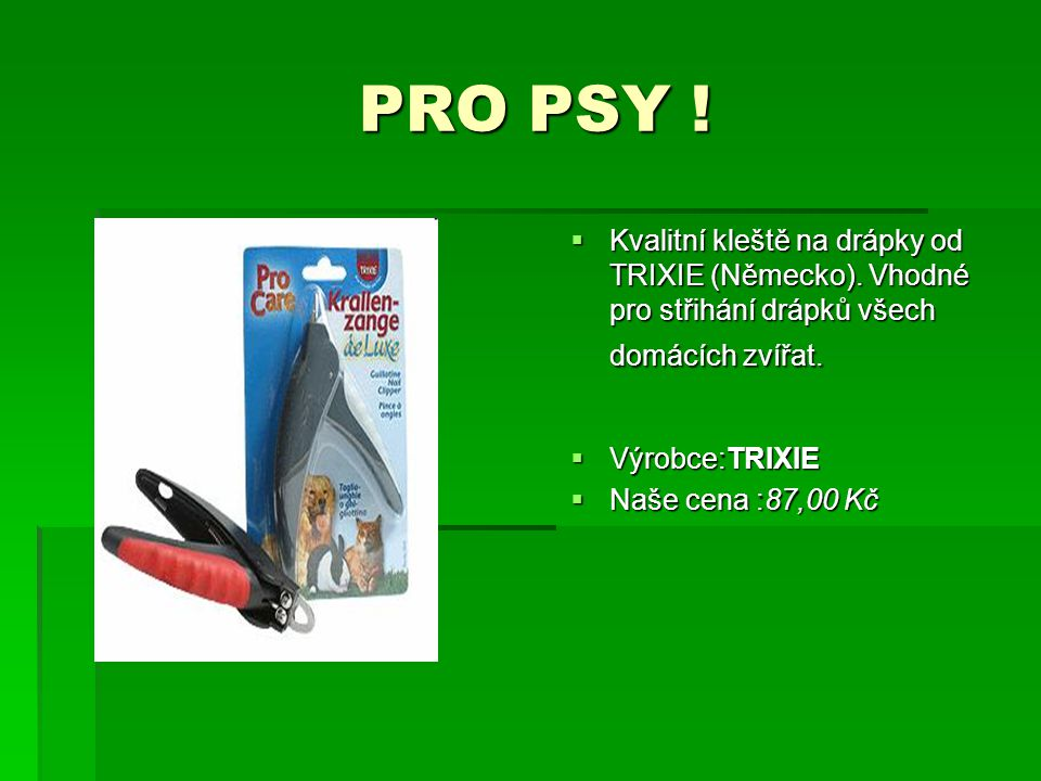 PRO PSY ! Kvalitní kleště na drápky od TRIXIE (Německo). Vhodné pro střihání drápků všech domácích zvířat.