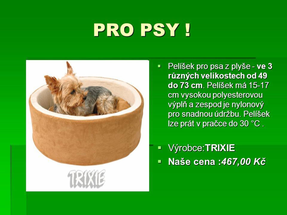 PRO PSY ! Výrobce:TRIXIE Naše cena :467,00 Kč