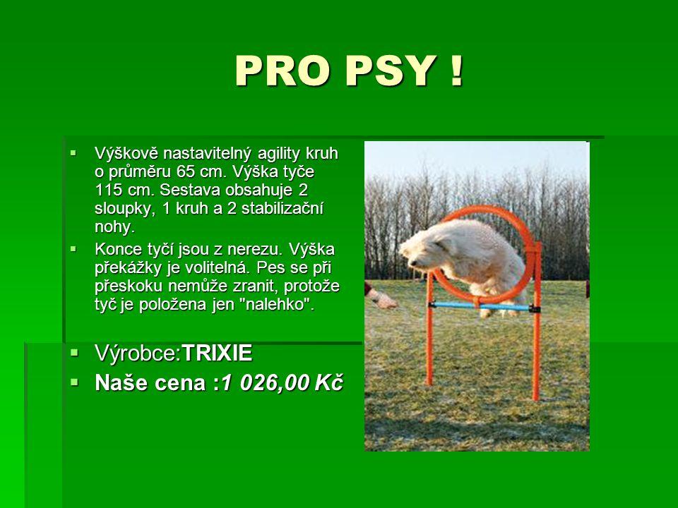 PRO PSY ! Výrobce:TRIXIE Naše cena :1 026,00 Kč
