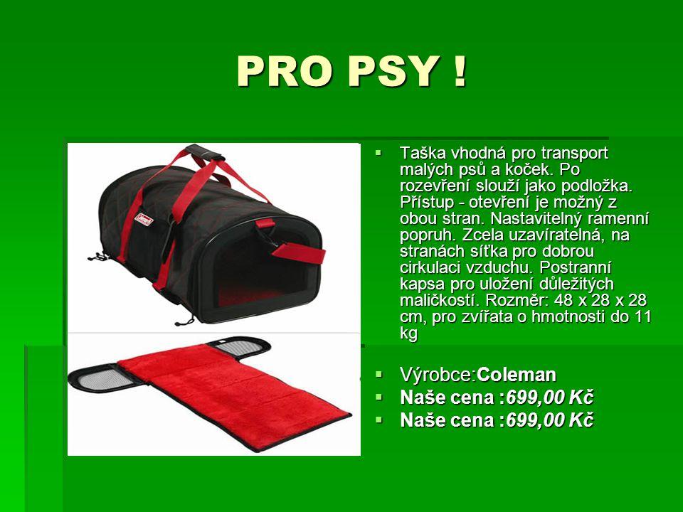 PRO PSY ! Výrobce:Coleman Naše cena :699,00 Kč