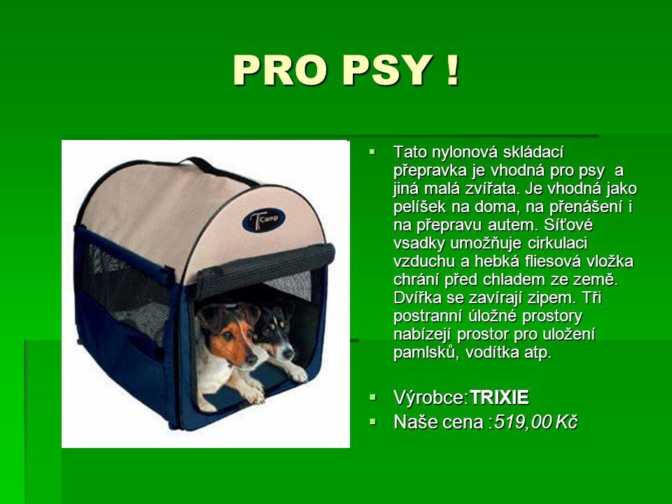 PRO PSY ! Výrobce:TRIXIE Naše cena :519,00 Kč