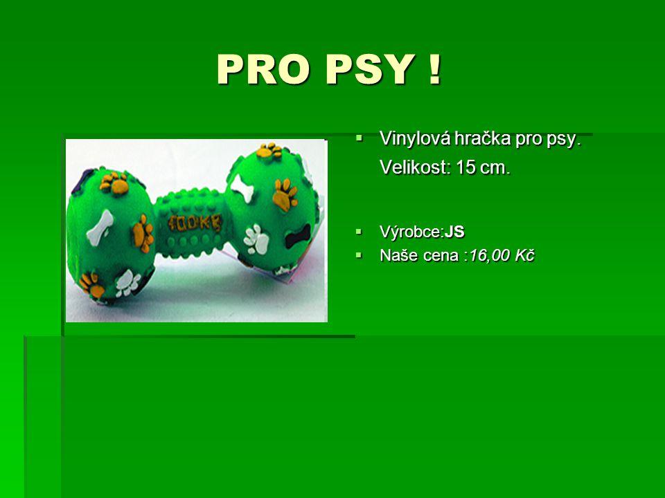 PRO PSY ! Vinylová hračka pro psy. Velikost: 15 cm. Výrobce:JS